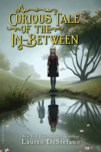 A Curious Tale of the In-Between by Lauren DeStefano (2016-09-13)