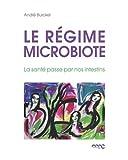 Le régime microbiote - La santé passe par nos intestins