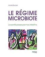 Le régime microbiote - La santé passe par nos intestins de André Burckel