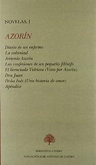 Azorin, novelas I: diario de un enfermo/la voluntad/Antonio azorin/lasconfesiones de un pequeño filosofo par Leopoldo Alas «Clarín»