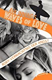 Waves of Love - Rory: Vermächtnis der Angst: Roman