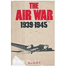 The Air War, 1939-1945 by R. J. Overy (1980-08-02)