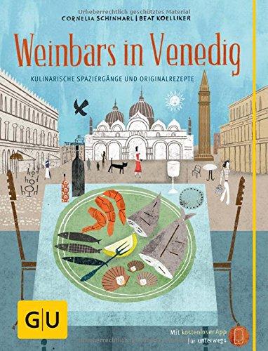 Weinbars in Venedig: Kulinarische Spaziergänge und Originalrezepte (GU Kulin. Entdeckungsreisen) hier kaufen