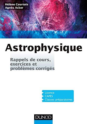 Astrophysique - Rappels de cours, exercices et problèmes corrigés