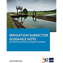 Irrigation Subsector Guidance Note: Building Blocks for Sustainable Investment