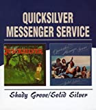 Shady Grove/Solid Silver by Quicksilver Messenger Service (2004-11-09)