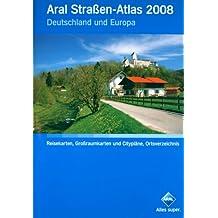 Aral Straßen-Atlas 2008: Deutschland und Europa