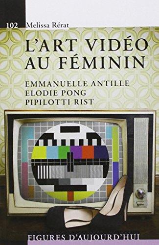 L'art vidéo au féminin : Emmanuelle Antille, Elodie Pong, Pipilotti Rist par Mélissa Rérat