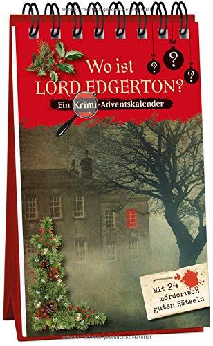 Wo ist Lord Edgerton?: Ein Krimi-Adventskalender mit 24 mörderisch guten Rätseln
