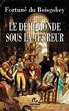 Telecharger Livres Le Demi monde sous la Terreur 1877 (PDF,EPUB,MOBI) gratuits en Francaise