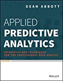 #9: Applied Predictive Analytics: Principles and Techniques for The Professional Data Analyst (MISL-WILEY)