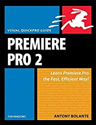 [(Premiere Pro 2 for Windows : Visual QuickPro Guide)] [By (author) Antony Bolante] published on (October, 2006)