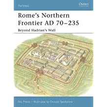 Rome's Northern Frontier AD 70-235: Beyond Hadrian's Wall (Fortress) by Nic Fields (2005-10-10)