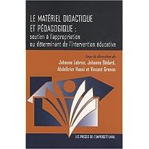 Le matériel didactique et pédagogique : soutien à l'appropriation ou déterminant de l'intervention éducative