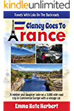 Clancy Goes To France (Travels With Lola On The Back Roads Book 1)