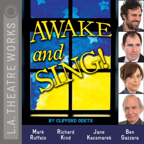 Awake and Sing!  Audiolibri