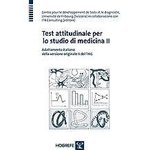 Test attitudinale per lo studio di medicina II: Adattamento italiano della versione originale II del TMS