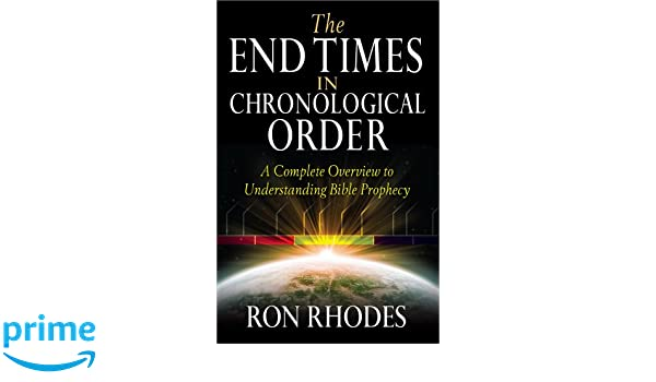 The End Times In Chronological Order A Complete Overview To