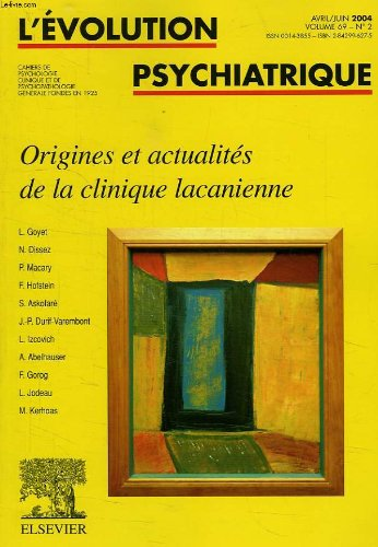 L'evolution psychiatrique, vol. 69, n° 2, avril-juin 2004, origines et actualites de la clinique lacanienne