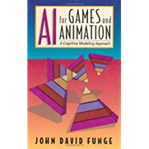 AI for Games and Animation: A Cognitive Modeling Approach