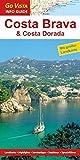 Regionenführer Costa Brava & Costa Dorada: Reiseführer inklusive Faltkarte (Go Vista Info Guide)