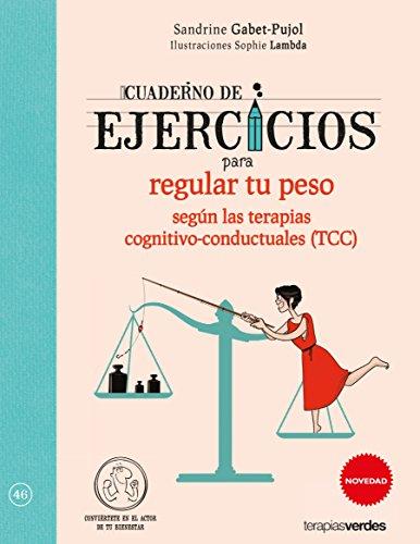 Cuaderno de ejercicios para regular tu peso según las Terapias cognitivo-conductuales (TCC) (Terapias Cuadernos ejercicios) por SANDRINE,LAMBDA, SOPHIE GABET-PUJOL
