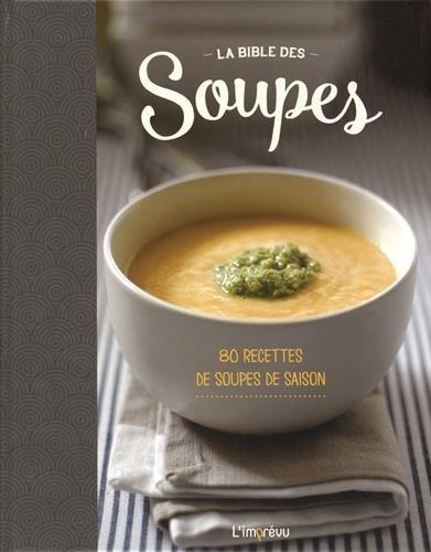 La Bible des soupes : 80 recettes de soupes de saison par Parragon Books