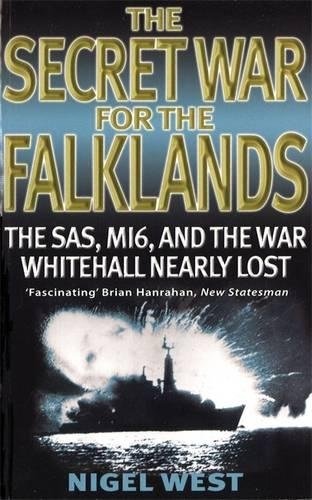 The Secret War For The Falklands: The SAS, MI6, and the War Whitehall Nearly Lost