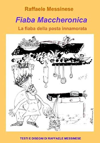 Fiaba Maccheronica: La fiaba della pasta innamorata