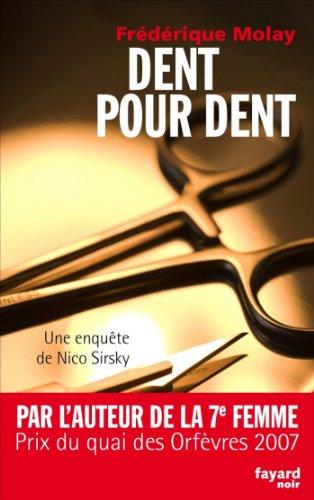Dent pour dent : Une enquête de Nico Sirsky (Fayard Noir) par Frédérique Molay