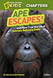 National Geographic Kids Chapters: Ape Escapes!: and More True Stories of Animals Behaving