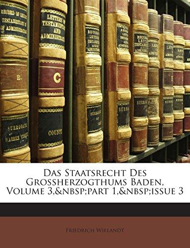 Das Staatsrecht Des Grossherzogthums Baden, Volume 3,part 1,issue 3 por Friedrich Wielandt