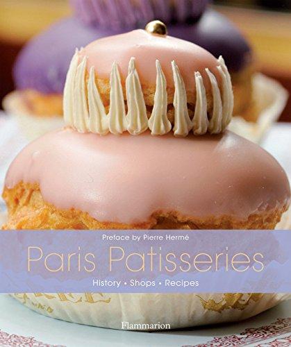 Paris Patisseries: History, Shops, Recipes