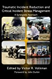 Traumatic Incident Reduction and Critical Incident Stress Management: A Synergistic Approach (Tir Applications, Band 1)