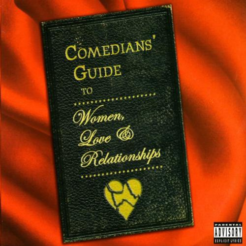 Comedians' Guide To Women, Love & Relationships  Audiolibri