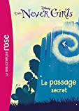 The Never Girls 02 - Le passage secret