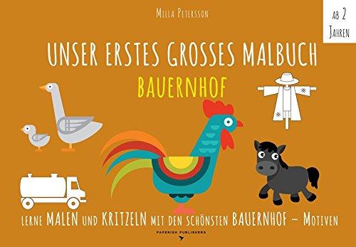 Malbuch Bauernhof - UNSER ERSTES GROßES MALBUCH - BAUERNHOF: Lerne malen und kritzeln mit den...