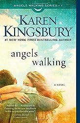 Angels Walking: A Novel by Karen Kingsbury (2015-02-17)
