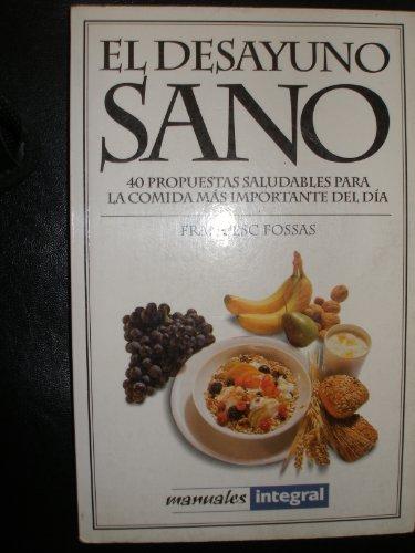 Descargar Libro El desayuno sano (MANUALES INTEGRAL) de Francesc Fossas