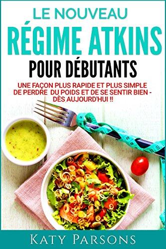 Le nouveau guide de démarrage rapide du régime Atkins: Une façon plus rapide et plus simple de perdre du poids et de se sentir bien - dès aujourd'hui ! par Katy Parsons