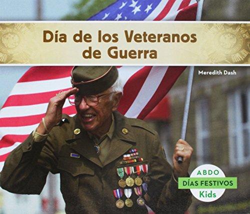 Dia de los Veteranos de Guerra = Veterans Day (Dias Festivos / National Holidays) por Meredith Dash