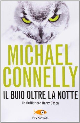 Il buio oltre la notte (Pickwick) di Connelly, Michael (2013) Tapa blanda