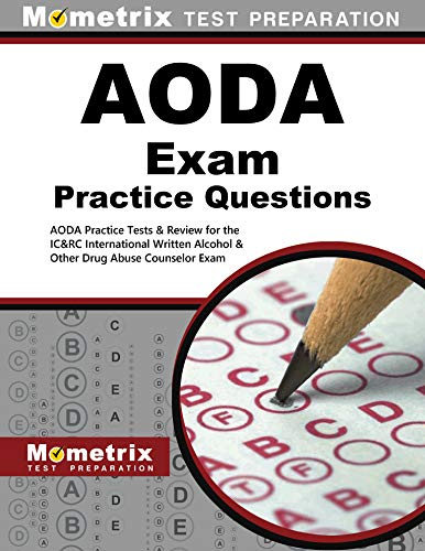 AODA Exam Practice Questions (Second Set): AODA Practice Tests & Review for the IC&RC International Written Alcohol & Other Drug Abuse Counselor Exam (English Edition)