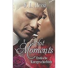 Hot Moments: Erotische Kurzgeschichten
