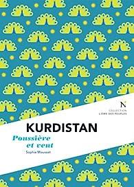 Kurdistan : Poussière et vent par Sophie Mousset