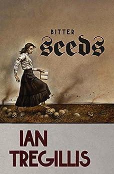 Bitter Seeds (Milkweed) von [Tregillis, Ian]