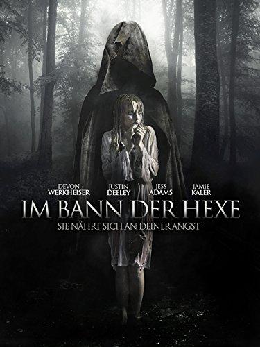 Im Bann der Hexe: Sie nährt sich an deiner Angst
