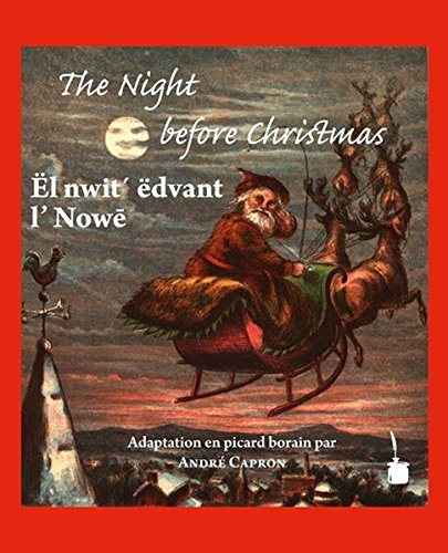 Ël nwit´ ëdvant l' Nowē – The Night before Christmas: Edition bilingue: anglais et picard...
