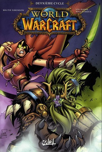 World of Warcraft, deuxi??me cycle, Tome 4 ?? 6 (French Edition) by JON BURAN, MIKE BOWDEN WALTER SIMONSON (2009-12-03)
