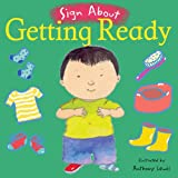 Getting Ready: BSL (Sign About)